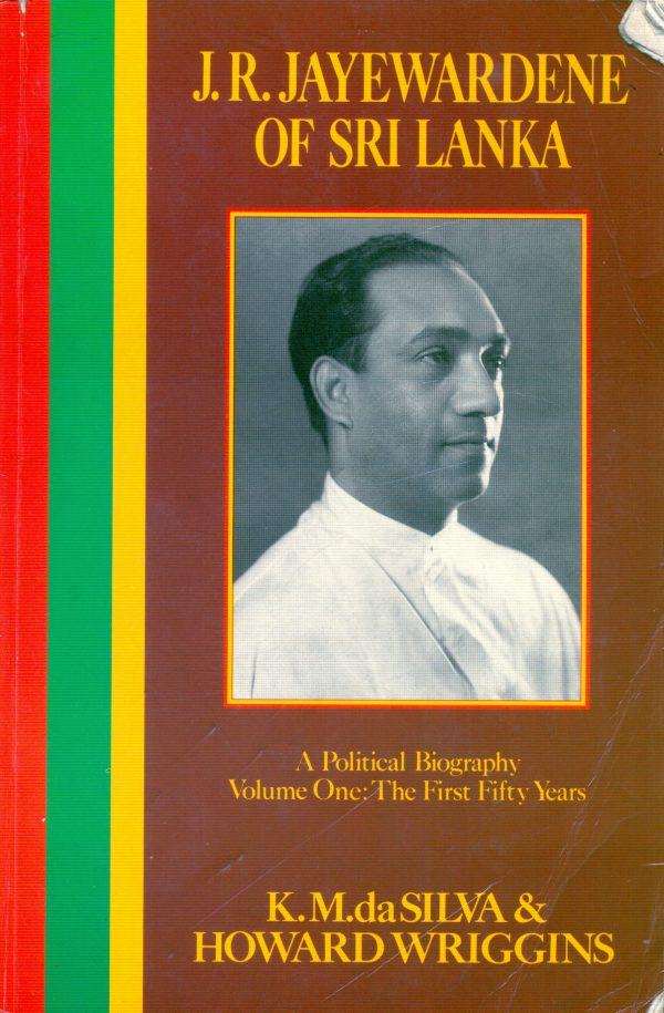 J. R. Jayewardene of Sri Lanka Vol. I : 1906- 1956