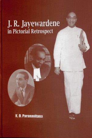 J. R. Jayewardene in Pictorial Retrospect